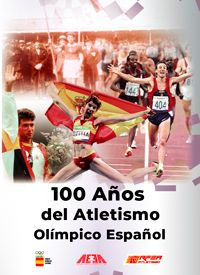 En este momento estás viendo «100 AÑOS DEL ATLETISMO OLIMPICO ESPAÑOL» NUEVO LIBRO PARA CONOCER NUESTRA HISTORIA OLIMPICA